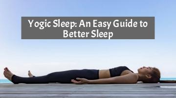 Yogic Sleep An Easy Guide to Better Sleep