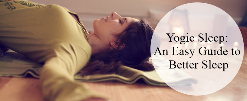 Yogic Sleep: An Easy Guide to Better Sleep
