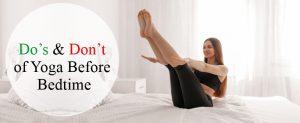 Do's & Don't of Yoga Before Bedtime