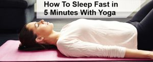 How To Sleep Fast in 5 Minutes With Yoga