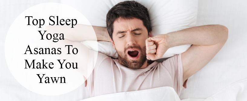 Top Sleep Yoga Asanas To Make You Yawn