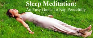 Sleep Meditation - An Easy Guide To Nap Peacefully