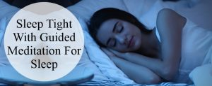 Sleep Tight With Guided Meditation For Sleep
