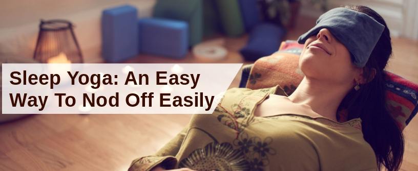 sleep yoga an easy way to nod off easily